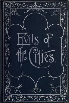 nemfrog:  Book cover. Evils of the cities. 1891.
