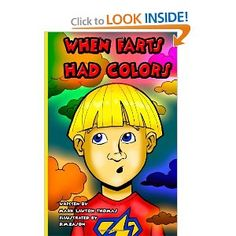 When Farts Had Colors Mark Lawton Thomas Great Children's book about bullying and how to overcome. There is also a teachers guide and website with additional features.