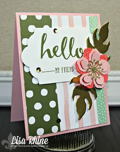 Get Crafty with Lisa:  Fun with Flowers Week:  Hello My Friend.  This card features Stampin' Up!'s Hello Stamp Set, Birthday Bouquet Designer Series Paper and Botanical Builder Framelits Dies, by Lisa Rhine, www.getcraftywithlisa.com