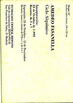 Reverso de la invitación a la inauguración de la exposición Ciclo Alquímico - compuesta por 30 cuadros de 150cm x 150cm Razón y Emoción - by Fasanella  en la Fundación Central Hispano - Madrid - 1992