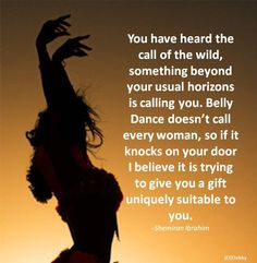 Belly Dance doesn't call every woman...