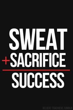 Success and happiness for me requires both serious sweat and little bit of glitter running through my veins!