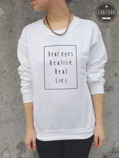 Real Eyes Realise Real Lies Jumper Sweater Sweatshirt Top Hipster Blogger Tumblr Fashion swag trill homies Statement on Etsy, $25.60