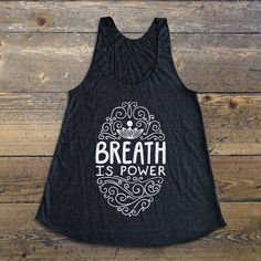Yoga post on Yoga Shirt - Yoga Tank Top - Yoga Apparel - Breath is power