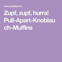 Zupf, zupf, hurra! Pull-Apart-Knoblauch-Muffins