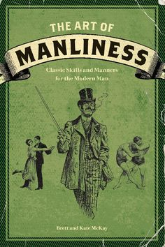 The Art of Manliness Book.