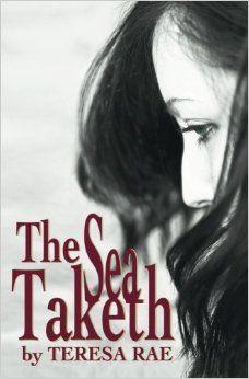The Sea Taketh: Teresa Rae