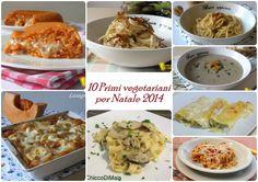 10 primi #vegetariani per #Natale 2014 #ricette facili il #chiccodimais #senzaglutine #glutenfree #vegetarian #recipes #Christmas #Xmas #Italy http://blog.giallozafferano.it/ilchiccodimais/10-primi-vegetariani-per-natale-2014-ricette-facili/