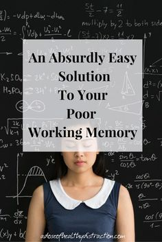 0a86d462b414 An Absurdly Easy Solution To Your Poor Working Memory
