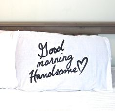 """Pillow couple set of 1 pillow case - """"Good morning Handsome""""  pillow a perfect thoughtful gift wedding gift, housewarming Gift"""