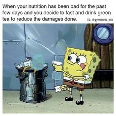 When Your Nutrition Has Been Bad For The Past Few Days