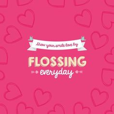 Flossing may be difficult at the beginning but it is addictive when you get into it!