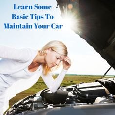 Learn some basic car maintenance tips