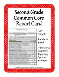 Time to update your progress reports/report cards?  Second Grade Common Core Report Card, Fully Editable.  Common Core Writing Rubrics also available. ($)