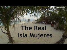 The Real Isla Mujeres Mexico - YouTube