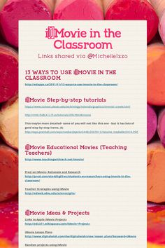 13 WAYS TO USE iMOVIE IN THE CLASSROOM http://edapps.ca/2011/11/13-ways-to-use-imovie-in-the-classroom/
