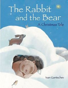 The Rabbit and the Bear: A Christmas Tale by Ivan Gantschev. $6.78. Reading level: Ages 4 and up. 24 pages. Author: Ivan Gantschev. Publication: October 1, 2007. Publisher: North-South Books (October 1, 2007)