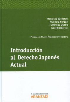 Introducción al derecho japones actual / Francisco Barberán, Kiyohiko Kuroda, Fuminobu Okabe, coordinadores.-  Pamplona : Aranzadi , 2013
