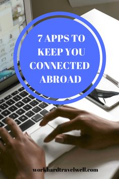 The best free apps for staying in touch while abroad.