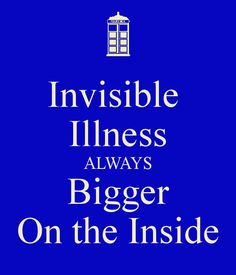 Actually found in a post about endometriosis, but this Whovian sign works well for any invisible illness. Chronic Migraines, Chronic Illness, Chronic Pain, Migraine Pain, Mental Illness, Trauma, Guillain Barre, Interstitial Cystitis, Lupus Awareness