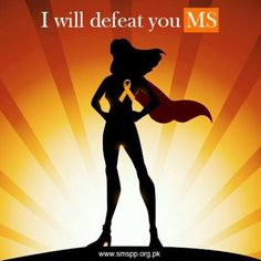 I will Defeat you MS! You will NOT STOP my FIGHT & keep Adapting my Life Around you