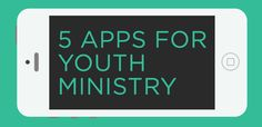 5 apps you should be using in Youth Ministry