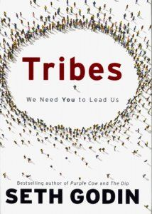"""""""Tribes: We Need You To Lead Us"""" by Seth Godin"""