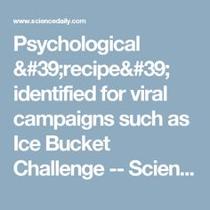 Psychological recipe identified for viral campaigns such as Ice Bucket Challenge -- ScienceDaily