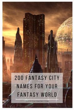 200 Fantasy City Names for Your Fantasy World