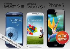 OFFERTA INCREDIBILE -50%: iPhone 5, Samsung Galaxy S 4 o Samsung Galaxy S III: 3 cellulari dal design e dalla tecnologia assolutamente senza pari!