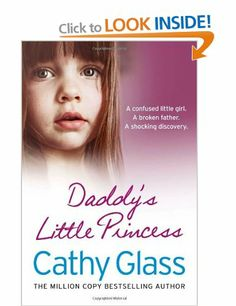 Buy Daddy's Little Princess by Cathy Glass at Mighty Ape NZ. Internationally bestselling author and foster carer Cathy Glass tells the story of one of the first children that she fostered. Little Beth, aged