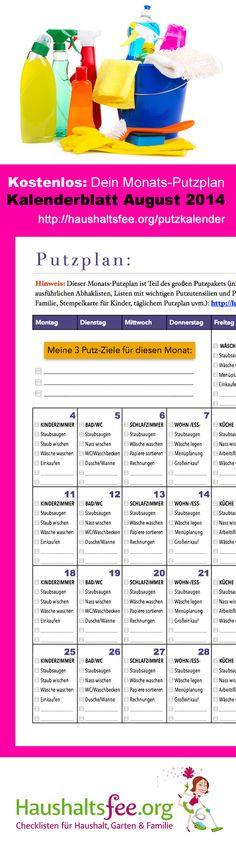 Kostenloser Putzkalender für August 2014: http://haushaltsfee.org/putzkalender