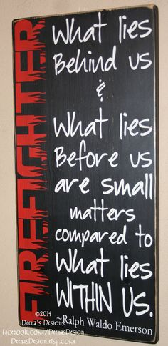 Firefighter Wall Art, Firefighter Decor, Distressed Wall Decor, Custom Wood Sign, Firefighter - Ralph Waldo Emerson Quote -What Lies Within.