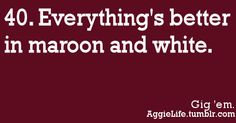 Reason a Day to be a proud Aggie 4: maroon and white
