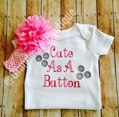 Baby Girl Outfit, Cute as a Button One Piece Bodysuit, Newborn Outfit, Baby Girl One Piece, Baby Shower Gift, Infant Outfit, Toddler Outfit by GrandmaZsBoutique on Etsy