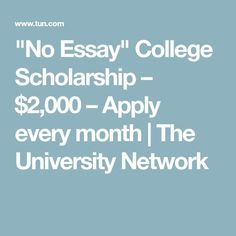 """""""No Essay"""" College Scholarship – $2,000 – Apply every month   The University Network Student Scholarships, College Students, College Life Hacks, College Tips, Financial Aid For College, College Planning, Education College, Academic Writers, Essay Writing Help"""