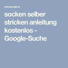 socken selber stricken anleitung kostenlos - Google-Suche
