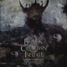2016 - Black Crown Initiate - Selves We Cannot Forgive