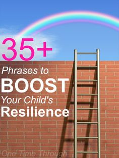 35+ things you can say as a parent or educator to boost a child's resilience. Backed by current research! {One Time Through}