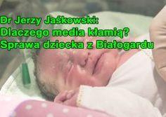 Dr Jerzy Jaśkowski: Dlaczego media kłamią – sprawa białogardzkiego dziecka