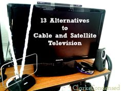 13 Alternatives to Cable and Satellite Television by Clarks Condensed