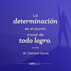 La determinación es el punto inicial de todo logro. #zenapp