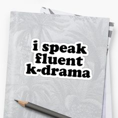 'i speak fluent k-drama' Sticker by fictiophilia Gifts For Bookworms, Glossier Stickers, Laptop Sleeves, Book Worms, Book Lovers, Kdrama, Classic T Shirts, Fangirl, My Arts