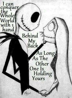 Love Quotes By Tim Burton. I grew up with his works and I would like to have a q… Love Quotes By Tim Burton. I grew up with his works and I would like to have a quote by him. I can't commit to a combination of all his works, he's still making more! Arte Tim Burton, Jack Und Sally, Jack And Sally Quotes, Behind My Back, Pomes, Disney Quotes, Cute Quotes, Movie Love Quotes, Top Quotes