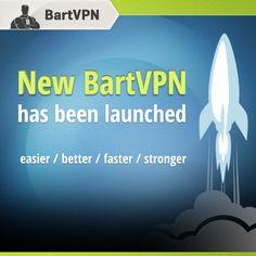 EASIER, BETTER, FASTER, STRONGER. Check out the new BartVPN! http://bartvpn.com/