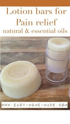 """DIY Pain Relief Lotion Bars"" The best essential oils"
