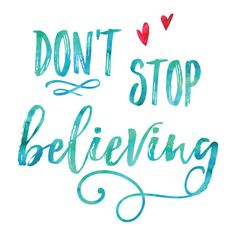 Postitive Print / Don't Stop Believing Print / by MadKittyMedia