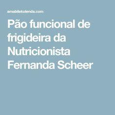 Pão funcional de frigideira da Nutricionista Fernanda Scheer