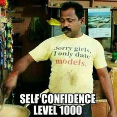 Sorry girls i only date models. self confidence level 1000 picture quote Funny Memes Images, Jokes Pics, Jokes Quotes, Funny Photos, Best Funny Pictures, Desi Jokes, Desi Humor, Army Quotes, Humor