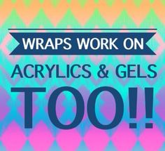 Jamberry Wraps also work on Acrylics and Gels.